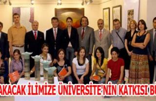 VALİ ÇAKACAK İLİMİZE ÜNİVERSİTE'NİN KATKISI...