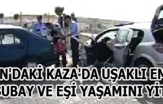 UŞAK'LI EMEKLİ ASTSUBAY VE EŞİ KAZADA YAŞAMINI...