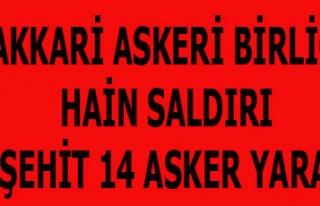 HAKKARİ ASKERİ BİRLİĞE HAİN SALDIRI 8 ŞEHİT...