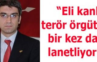 CHP:Eli kanlı terör örgütünü bir kez daha lanetliyoruz