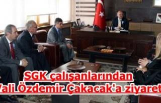 SGK çalışanlarından Vali Özdemir Çakacak'a...