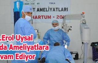 Dr.Erol Uysal Sudan'da Ameliyatlara Devam Ediyor