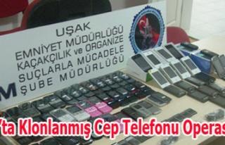 Uşak'ta Klonlanmış Cep Telefonu Operasyonu