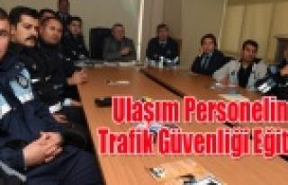Ulaşım Personeline Trafik Güvenliği Eğitimi