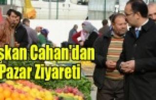 Uşak Belediye Başkanı Cahan'ın Pazar Yeri...