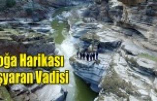 """DOĞA HARİKASI """"TAŞYARAN VADİSİ"""""""
