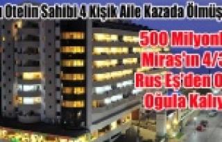 KAZADA ÖLEN UŞAKLI AİLENİN 500 MİLYONLUK MİRASI...