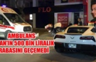 AMBULANS, ÇOBAN'IN 500 BİN LİRALIK ARABASINI...