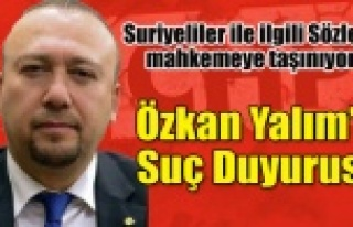 CHP UŞAK MİLLETVEKİLİ ÖZKAN YALIM'A SUÇ...