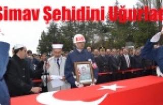 SİMAV ŞEHİDİNİ UĞURLADI