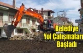 BELEDİYE YOL ÇALIŞMALARINA BAŞLADI