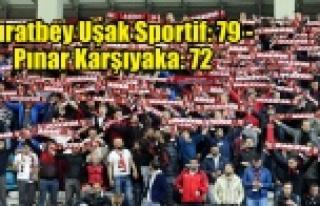 Muratbey Uşak Sportif: 79 - Pınar Karşıyaka: 72