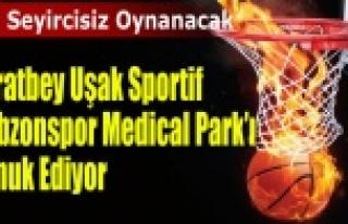 Muratbey Uşak Sportif'in konuğu Trabzonspor...