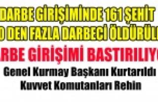 DARBE GİRİŞİMDE 161 ŞEHİT 100 DEN FAZLA DARBECİ...