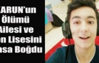 KARUN'UN ÖLÜMÜ AİLESİ VE FEN LİSESİNİ...