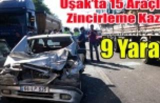 UŞAK'TA 15 ARAÇ ZİNCİRLEME KAZA YAPTI 9 YARALI