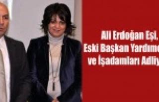 ALİ ERDOĞAN EŞİ VE VE 10 KİŞİ ADLİYE'YE...