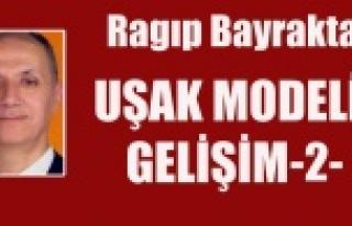 UŞAK MODELİ GELİŞİM -2-