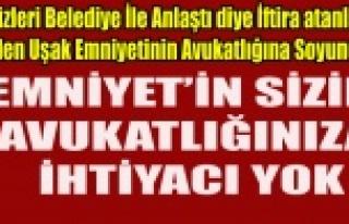 UŞAK POLİSİNİN SİZİN AVUKATLIĞINIZA İHTİYACI...