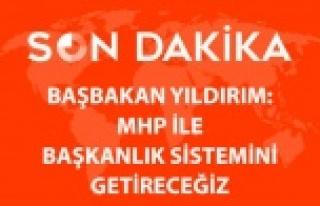 Başbakan Yıldırım: MHP ile Anayasa Değişikliğini...