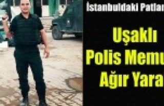 İstanbulda'ki Patlamada Uşaklı Polis Memuru...