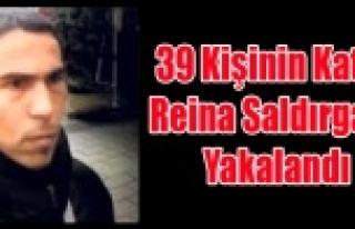 39 KİŞİNİN KATİLİ REİNA SALDIRGANI YAKALANDI