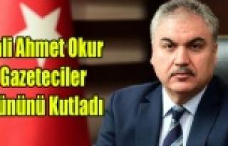 VALİ AHMET OKUR GAZETECİLER GÜNÜNÜ KUTLADI