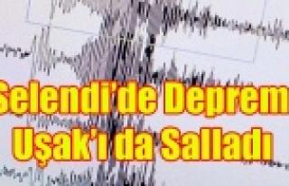 SELENDİ'DE Kİ DEPREM UŞAK TA PANİK YARATTI