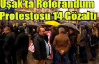 UŞAK'TA REFERANDUM PROTESTOSU 14 GÖZALTI