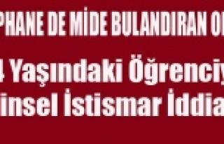 ŞAPHANE DE 14 YAŞINDAKİ ÖĞRENCİYE CİNSEL İSTİSMAR...