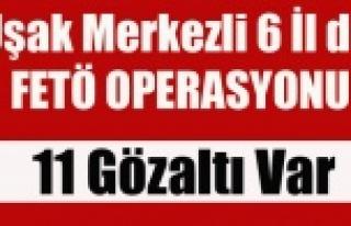 UŞAK MERKEZLİ 6 İLDE FETÖ OPERASYONU 11 GÖZALTI