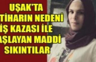 UŞAK'TA İKİ ÇOCUK ANNESİNİN İNTİHARININ...
