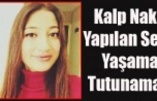 KALP NAKLİ YAPILAN 17 YAŞINDAKİ SEDA ÖZALP HAYATINI...