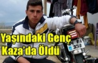 MOTOSİKLET KAZASINDA 19 YAŞINDAKİ GENÇ ÖLDÜ