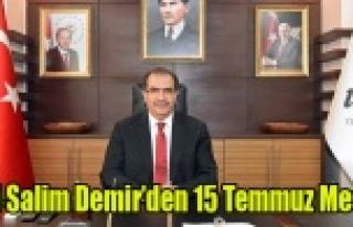 VALİ SALİM DEMİR'DEN 15 TEMMUZ MESAJI
