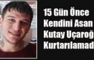 15 GÜN ÖNCE KENDİNİ ASMIŞTI 23 YAŞINDAKİ GENÇ...