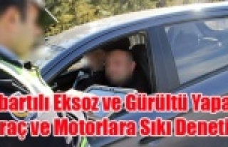 UŞAK POLİSİ ABARTILI EKSOZ VE GÜRÜLTÜ YAPAN...