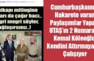 CUMHURBAŞKANINA HAKARET PAYLAŞIMLARI YAPAN UTAŞ'IN...