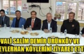 Vali Salim Demir Ürünköy ve Beylerhan köylerini...