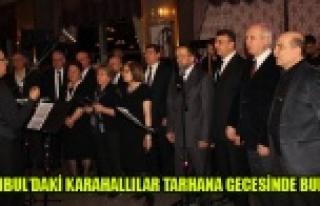 İSTANBUL'DAKİ KARAHALLILAR TARHANA GECESİNDE...