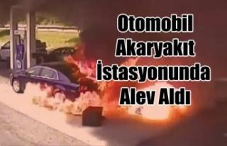 OTOMOBİL AKARYAKIT İSTASYONUNDA ALEV ALDI