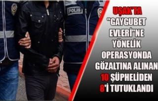 """UŞAK'TA""""GAYGUBET EVLERİ""""NE YÖNELİK..."""