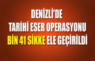 DENİZLİ'DE TARİHİ ESER OPERASYONU BİN 41...