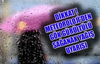 DİKKAT ! METEOROLOJİ'DEN GÖK GÜRÜLTÜLÜ...