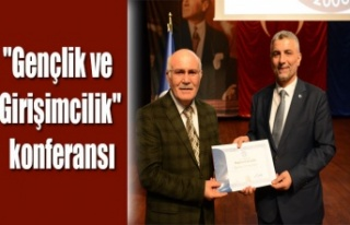 """""""GENÇLİK VE GİRİŞİMCİLİK"""" KONFERANSI"""