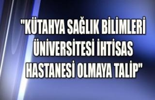 """""""KÜTAHYA SAĞLIK BİLİMLERİ ÜNİVERSİTESİ..."""