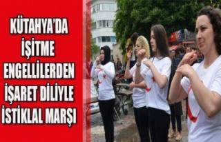 KÜTAHYA'DA İŞİTME ENGELLİLERDEN İŞARET DİLİYLE...