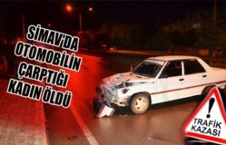 SİMAV'DA OTOMOBİLİN ÇARPTIĞI KADIN ÖLDÜ