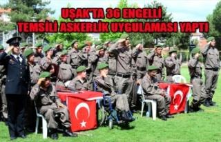 UŞAK'TA 36 ENGELLİ TEMSİLİ ASKERLİK UYGULAMASI...