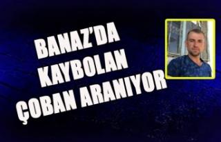 BANAZ'DA KAYBOLAN ÇOBAN ARANIYOR